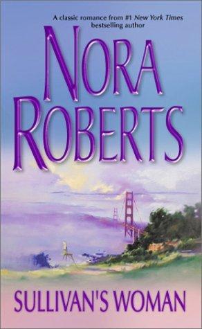 Sullivan's Woman by NoraRoberts