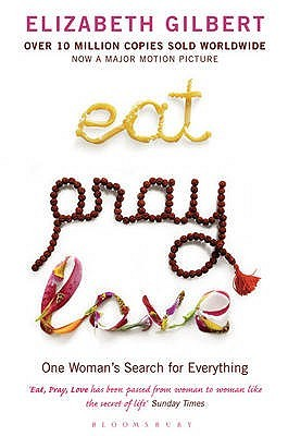 Eat, Pray, Love by Elizabeth Gilbert.jpg