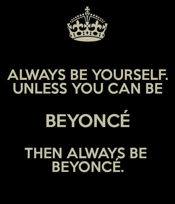 Always be Beyoncé.png