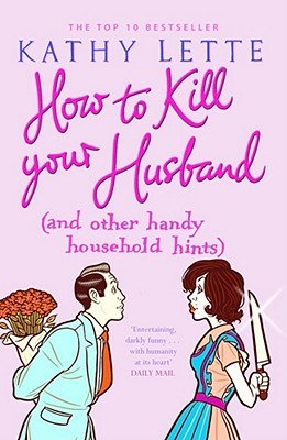 How to Kill Your Husband {and Other Handy Household Hints} by Kathy Lette