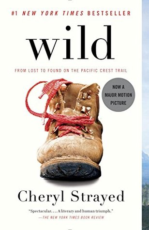 Wild: From Lost to Found on the Pacific Crest Trail by CherylStrayed