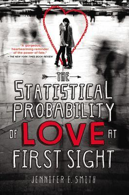 The Statistical Probability of Love at First Sight by Jennifer E.Smith